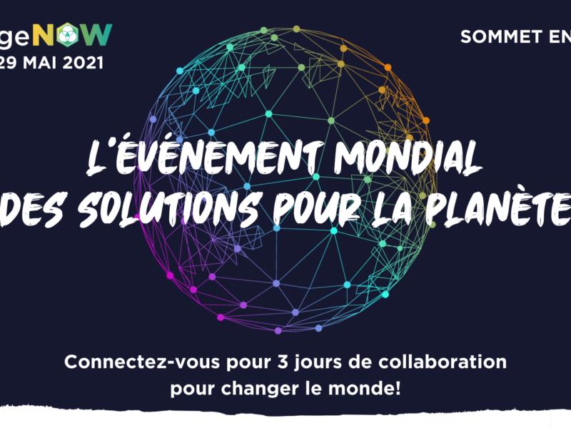 Change Now Summit 2021 : une édition en ligne pour découvrir les solutions à impact positif