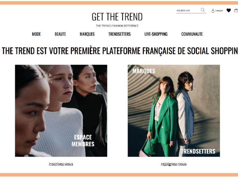Découvrez GET THE TREND, la première place de marché mode et beauté française qui allie social selling, influence et live shopping